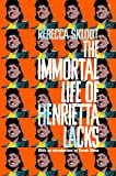 The Immortal Life of Henrietta Lacks: She died in 1951. What happened next changed the world. (Picador Classic)