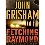 Fetching Raymond: A Story from the Ford County Collection (English Edition)