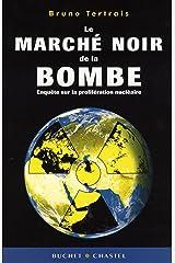 Le marché noir de la bombe : Enquête sur la prolifération nucléaire Paperback