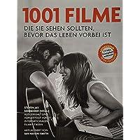 1001 Filme,: die Sie sehen sollten, bevor das Leben vorbei ist. Ausgewählt und vorgestellt von 77 internationalen…
