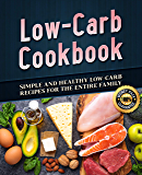 Low-Carb Cookbook: Simple and Healthy Low-Carb Recipes to Rapid Weigh Loss (Not Keto) (English Edition)
