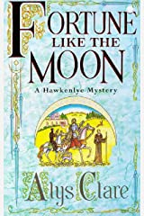 Fortune like the Moon (A Hawkenlye Mystery Book 1) Kindle Edition