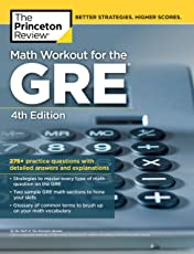 The Princeton Review Math Workout for the GRE: 275+ Practice Questions With Detailed Answers and Explanations