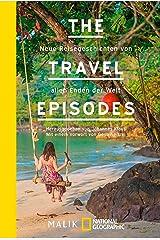 The Travel Episodes: Neue Reisegeschichten von allen Enden der Welt Kindle Ausgabe