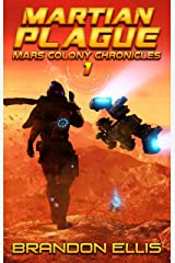 Martian Plague (Mars Colony Chronicles Book 1) Kindle Edition