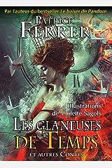 Les glaneuses de Temps: [Histoires Fantastiques] Format Kindle