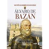 Álvaro de Bazán. Capitán general del Mar Océano (Crónicas de la Historia)
