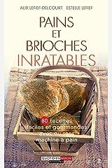 Pains et brioches inratables Format Kindle