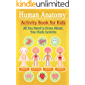 Human Anatomy Activity Book for Kids: All You Need to Know About Your Body Systems, Hands-On Learning for Grades 4-7…
