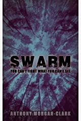 Swarm: You can't fight what you can't see Kindle Edition