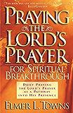 Praying the Lord's Prayer for Spiritual Breakthrough (English Edition)