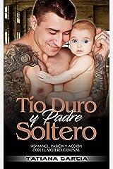 Tío Duro y Padre Soltero: Romance, Pasión y Acción con el Motero Criminal Versión Kindle