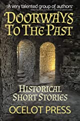 Doorways to the Past: Historical Short Stories Kindle Edition