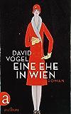Eine Ehe in Wien: Roman