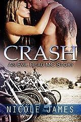 CRASH: An Evil Dead MC Story (The Evil Dead MC Series Book 2) Kindle Edition