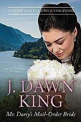 Mr. Darcy's Mail-Order Bride: A Pride and Prejudice Variation Kindle Edition