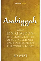 Asabiyyah: What Ibn Khaldun, the Islamic father of social science, can teach us about the world today (Kindle Single) Kindle Edition