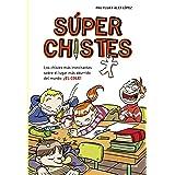 Súperchistes. Los Chistes Más Tronchante: Para niños y niñas. Divertidos y graciosos para reír toda la Familia. Humor infanti