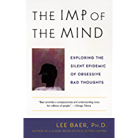 The Imp of the Mind: Exploring the Silent Epidemic of Obsessive Bad Thoughts (English Edition)