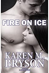 Fire on Ice (Fire on Ice Series Book 1) Kindle Edition