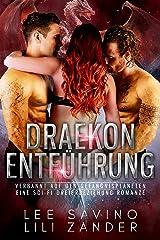 Draekon Entführung: Verbannt auf den Gefängnisplaneten: Eine Sci-Fi Dreierbeziehung Romanze (Drachen im Exil 4) Kindle Ausgabe