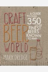 Craft Beer World: A guide to over 350 of the finest beers known to man Kindle Edition
