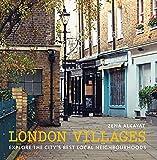 London Villages: Explore the City's Best Local Neighbourhoods (London Guides)