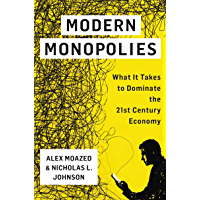 Modern Monopolies: What It Takes to Dominate the 21st Century Economy (English Edition)