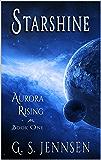 Starshine: Aurora Rising Book One (Aurora Rhapsody 1) (English Edition)
