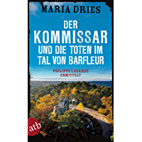 Der Kommissar und die Toten im Tal von Barfleur: Philippe Lagarde ermittelt (Kommissar Philippe Lagarde 13) (German…