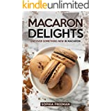 Macaron Delights: Uncover Something New in Macaron