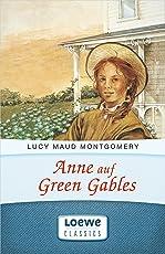 """Anne auf Green Gables: Enthält die Bände """"Anne auf Green Gables"""" und """"Anne in Avonlea"""" (Anne Shirley Romane 1)"""