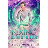 Nixing the End of the World (Phoenix's Quest Book 1)