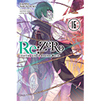 Re:ZERO -Starting Life in Another World-, Vol. 16 (light novel) (English Edition)