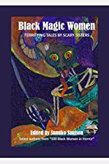 Black Magic Women: Terrifying Tales by Scary Sisters Kindle Edition
