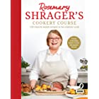 Rosemary Shrager's Cookery Course: 150 tried & tested recipes to be a better cook