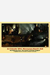 """Art Calendar 2021: Hieronymus Bosch's Hell: The Hellscape from """"The Garden of Earthly Delights"""" - 12 Digitally Remastered Details (VG Art Series) Kindle Edition"""
