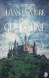 Dans l'Ombre de la Guillotine (HISTORIA)