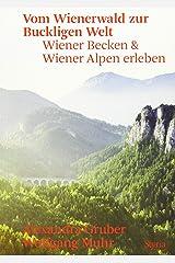 Vom Wienerwald zur Buckligen Welt: Wiener Becken & Wiener Alpen erleben Taschenbuch