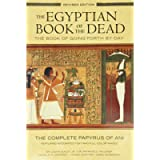 The Egyptian Book of the Dead: The Book of Going Forth by Day : The Complete Papyrus of Ani Featuring Integrated Text…