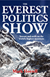 The Everest Politics Show: Sorrow and strife on the world's highest mountain (Footsteps on the Mountain Diaries) (English Edition)