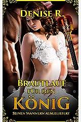 Brautlauf für den König – Seinen Männern ausgeliefert Kindle Ausgabe