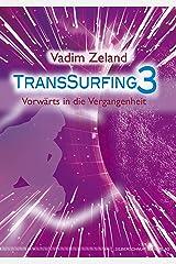 Transsurfing 3: Vorwärts in die Vergangenheit Kindle Ausgabe