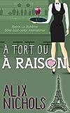 À tort ou à raison (Bistrot La Bohème t. 4) (French Edition)