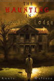 The Haunting in Barry's Lodge: A Gripping Supernatural Suspense Thriller With Twists And Turns You Won't See Coming (English Edition)