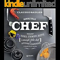 Manuale dello chef: Tecnica, strumenti, ricette (i consigli dello chef) per affinare competenze e creatività in cucina