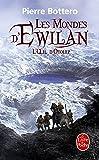 L'Oeil d'Otolep (Les Mondes d'Ewilan, Tome 2)