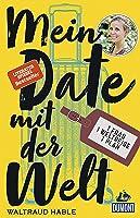 Mein Date mit der Welt: Eine Frau. Eine Weltreise. Ein Plan. (DuMont Welt - Menschen - Reisen E-Book)