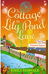 The Cottage on Lily Pond Lane-Part Three: Autumn leaves Kindle Edition