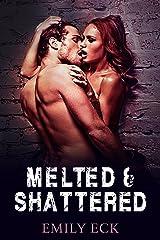 Melted & Shattered (L & J Book 2) Kindle Edition